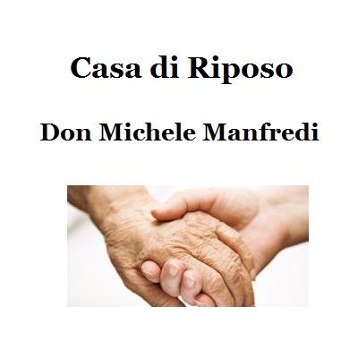 Casa di riposo Don Michele Manfredi - Case di riposo Val di Chy