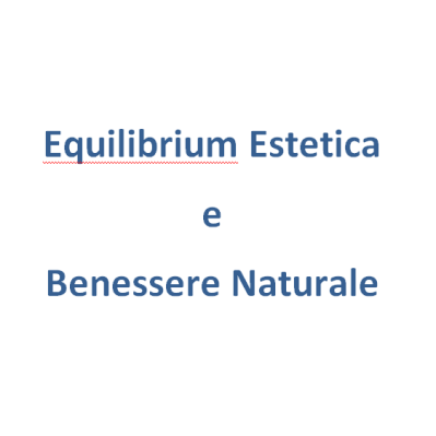 Equilibrium Estetica  & Benessere Naturale - Benessere centri e studi Firenze