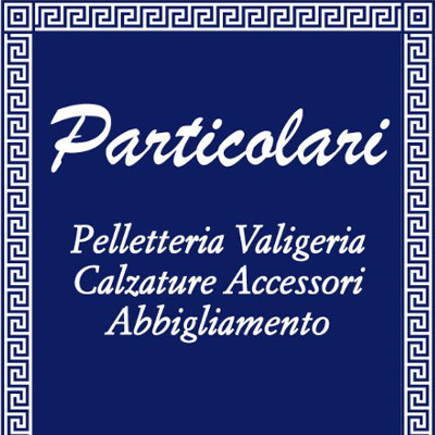 Pelletteria Particolari - Calzature - vendita al dettaglio Cerveteri