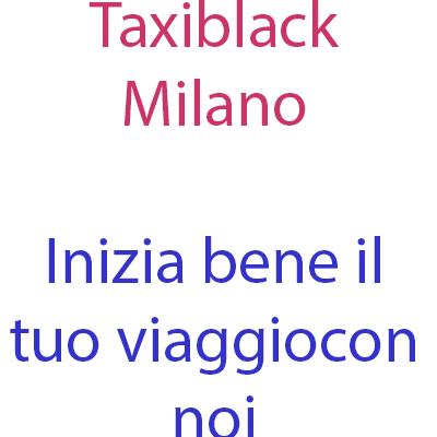 Taxiblack Milano - Taxi Milano