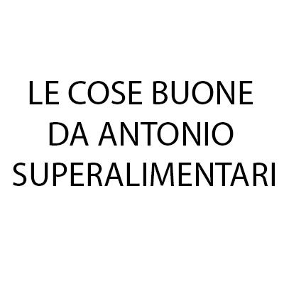 Le Cose Buone da Antonio Superalimentari - Alimentari - vendita al dettaglio Verona